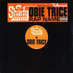 Rap Name - Obie Trice