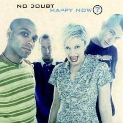 Happy now? - Gwen Stefani