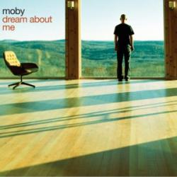 Dream About Me - Moby