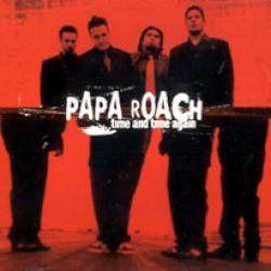 Time And Time Again - Papa Roach