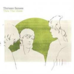 Thru the Glass - Thirteen Senses