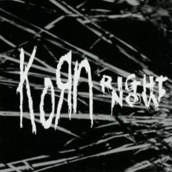 Right Now - Korn