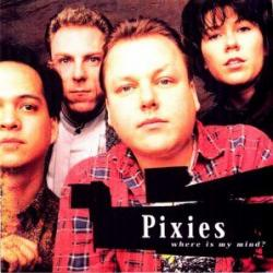 Where Is My Mind - Pixies
