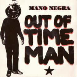 Out of Time Man - Mano Negra
