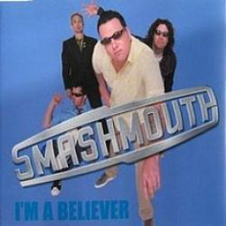 I'm a believer - Smash Mouth