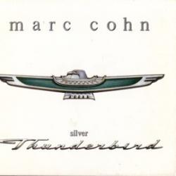 Letra Silver Thunderbird Marc Cohn Musica Com