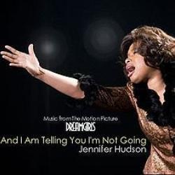 And I Am Telling You I'm Not Going - Jennifer Hudson