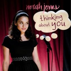Thinking About You - Norah Jones