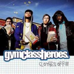 CLOTHES OFF! - Gym Class Heroes | Musica com