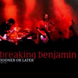 Sooner Or Later - Breaking Benjamin