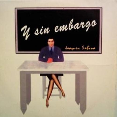 Y Sin Embargo Letra Joaquín Sabina Musica Com
