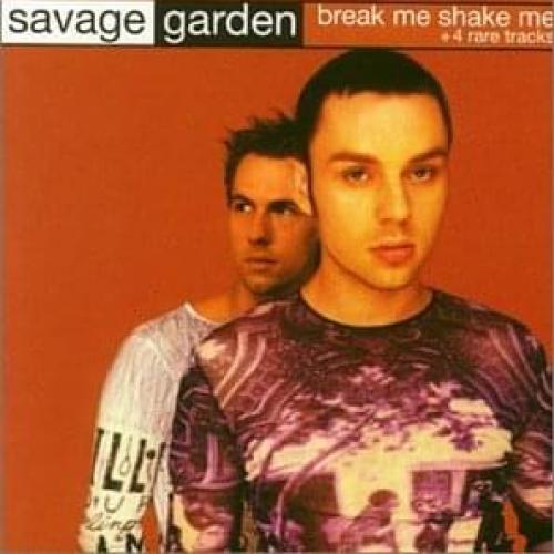 Break Me Shake Me Letra Lyrics Savage Garden Musica Com