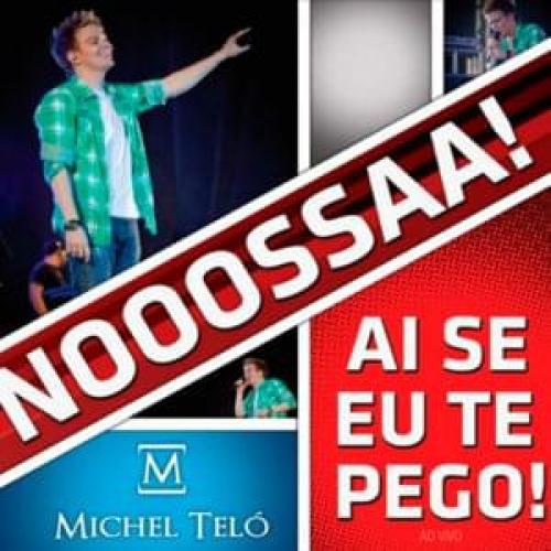 Ai Se Eu Te Pego Letra Michel Teló Musica Com