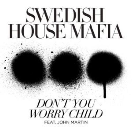 Don T You Worry Child En Español Swedish House Mafia Musica Com