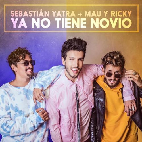 YA NO TIENE NOVIO - Sebastián Yatra, Sky Rompiendo y Mau y Ricky