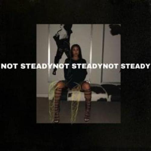 Not Steady