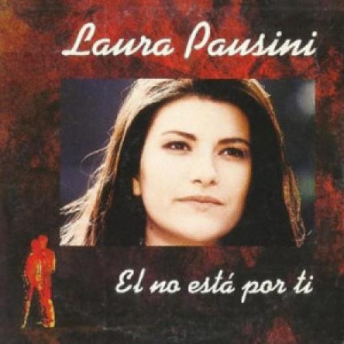 El No Esta Por Ti Letra Laura Pausini Musica Com