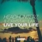 Live Your Life (ft. Crystal Lake)