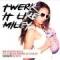 Twerk It Like Miley (Remix)