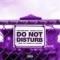 Do Not Disturb (ft. Lil Yachty, Smokepurpp & Murda Beatz)