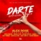 Darte (Remix) (ft. Alex Rose, Casper, Ñengo, Noriel, Myke Towers, Juhn, Jhay Cortez, Miky Woodz)