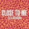 Close To Me (en español)