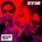 Say My Name (ft. Bebe Rexha & J Balvin) (en español)