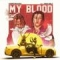 My Blood (ft. Pablo Chill-E)