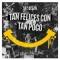 Tan Felices Con Tan Poco