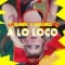 A Lo Loco (ft. La Blondie)