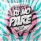 Dj No Pare Remix (ft. Natti Natasha, Farruko, Zion, Dalex, Lenny Tavárez)