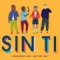 Sin Ti (ft. Akim, Milly y Lary Ove)