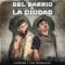 Del Barrio A La Ciudad (ft. T3R Elemento)