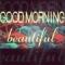 Good Morning Beautiful (en español)