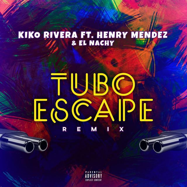 Tuboescape Remix Letra Kiko Rivera Y Henry Méndez El Nachy