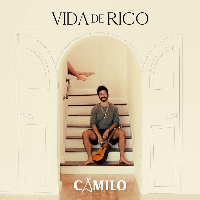 Vida De Rico (letra y canción) - Camilo | Musica.com