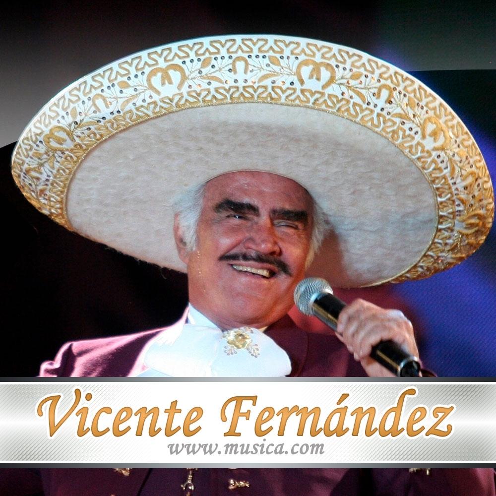 722 Letras De Vicente Fernández Musica Com
