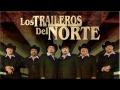 Los Traileros Del Norte