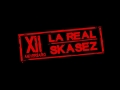 La Real Skasez