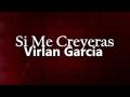 Virlan Garcia - Si Me Creyeras