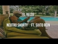 Neutro Shorty Daddy - El Reloj (ft. Sixto Rein)