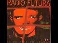 Radio Futura - Han Caido Los Dos