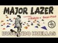 J Balvin - Buscando Huellas (ft. Major Lazer, Sean Paul)