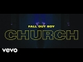 Fall Out Boy - Church