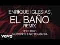Enrique Iglesias - El Baño Remix (ft. Natti Natasha, Bad Bunny)