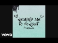 Kygo - Remind Me to Forget (Ft. Miguel)