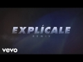 Yandel - Explícale Remix (ft. Bad Bunny, Brytiago, Cosculluela, Noriel)