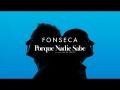 Fonseca - Porque nadie sabe (ft. Nahuel Pennisi)