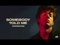 Charlie Puth  - Somebody Told Me