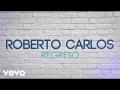 Roberto Carlos - Regreso